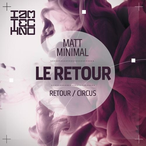 Matt Minimal - Retour ( Original Mix ) [IAMT]