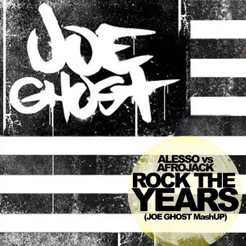 Alesso vs Afrojack - Rock The Years (Joe Ghost MashUp)
