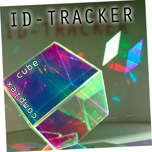 ID-Tracker _ complex cube _ (unmastered and snipped preview)