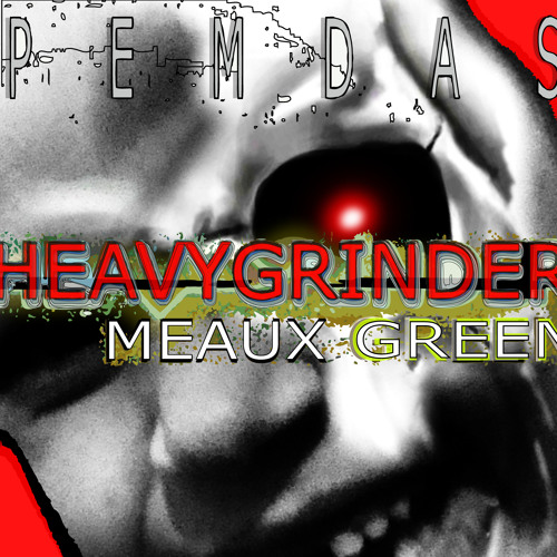 Heavygrinder & Meaux Green - PEMDAS - #26 on BEATPORT!! [BugEyed Records]