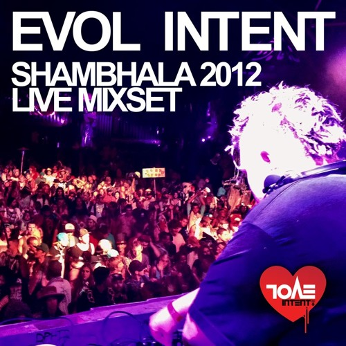 Evol Intent Shambhala 2012 live mix set [FREE DOWNLOAD]