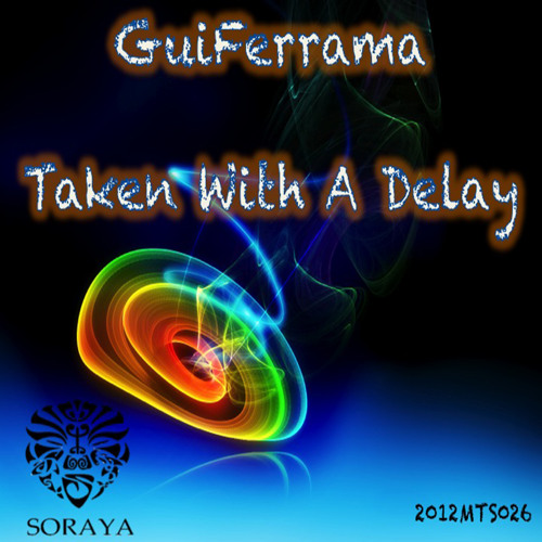 GuiFerrama - Taken With A Delay