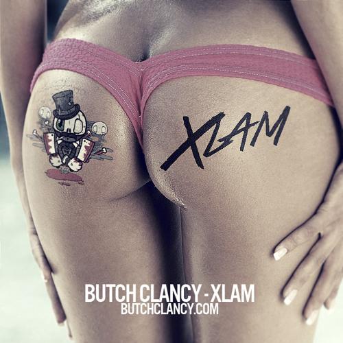Butch Clancy - Xlam *FREE DOWNLOAD*