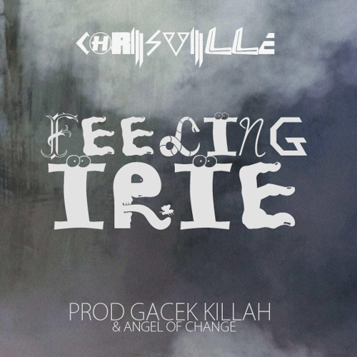 Feeling Irie - ChrisVille (Prod. Gacek Killah /Agent Of Change)