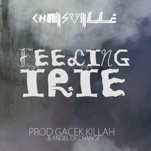 Feeling Irie - ChrisVille (Prod. Gacek Killah /Agent Of Change)