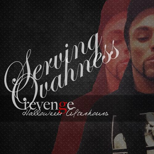 SERVING OVAHNESS - HALLOWEEN AFTERHOURS  OCT 2012