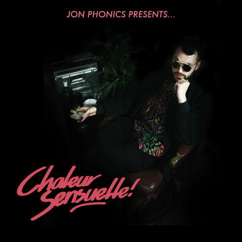 Jon Phonics - Chaleur Sensuelle Mix