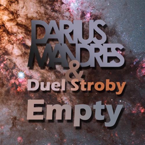Darius M & Duel Stroby - Empty (Original Mix)