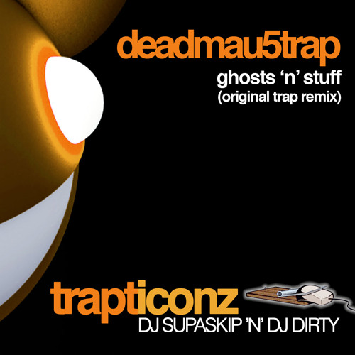 Deadmau5Trap (Ghosts 'n' Stuff Trap Remix)