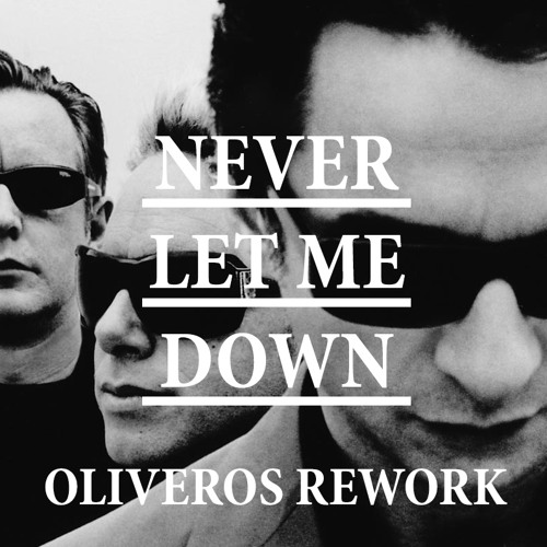 Depeche Mode - Never Let Me Down (Oliveros Rework)