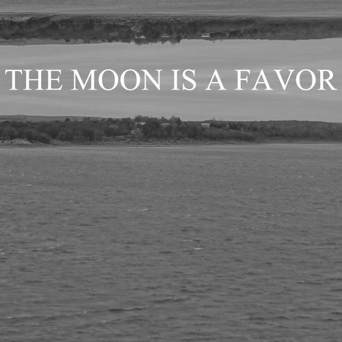 The Moon Is A Favor