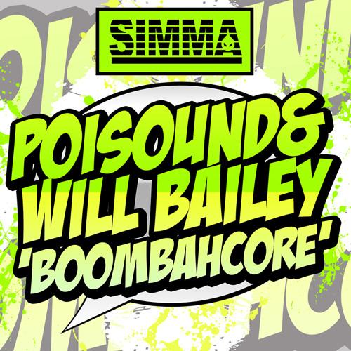 Poisound & Will Bailey - Boombahcore [SIMMA RECORDS]