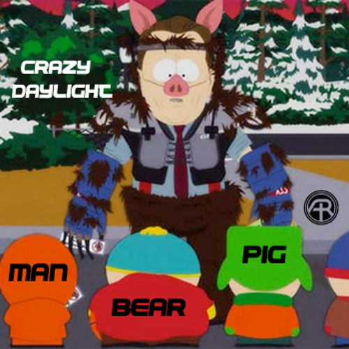 Crazy Daylight - Man Bear Pig (FREE DOWNLOAD)