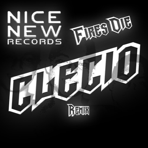 Fires Die - Nice New Records Remix Comp Entry (Clécio Remix)