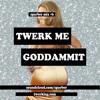 Sparber Mix #6 - Twerk Me Goddammit