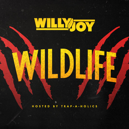 Willy Joy X Trap-A-Holics Present: <<WILDLIFE>> (EXCLUSIVE DL LINK IN DESCRIPTION)