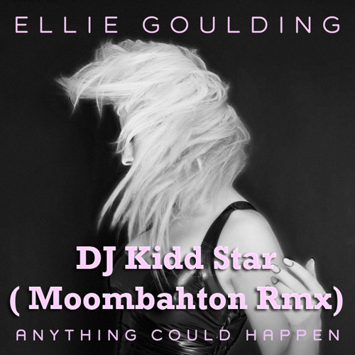 Anything Can Happen (Moombahton Redrum Edit)