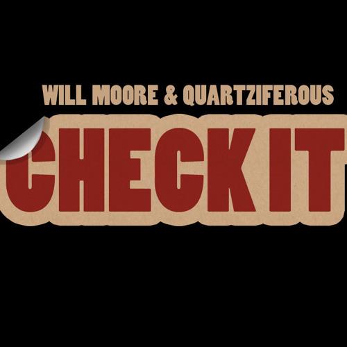 Will Moore & Quartziferous - Check It (Original mix)[Bone Idle Records]OUT NOW!!