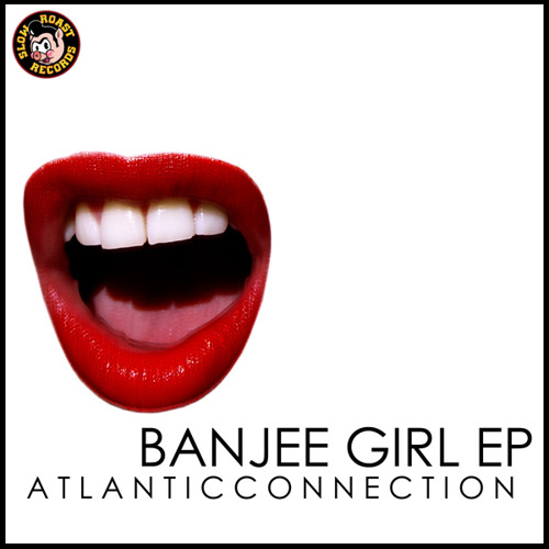 What's Cookin': Atlantic Connection - Banjee Girl EP (Sampler) [Free EP Download]