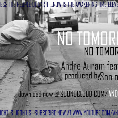 No Tomorrow by Andre Auram feat. MBAR aka Marcus Barvey produced by Son of Faust