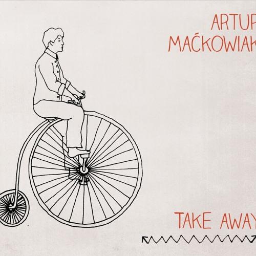 Artur Maćkowiak - If You Want To Go, Then Go