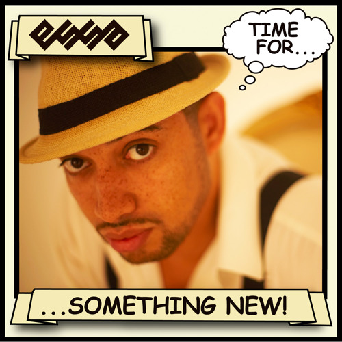 Essa - Time For Something New EP Sampler