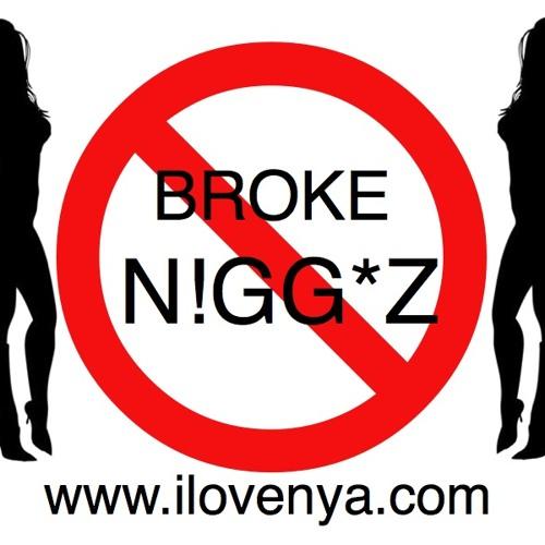Broke Nigg*z