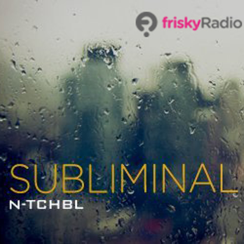 N-tchbl - SUBLIMINAL 016 on friskyRadio - 2h Underground Oldies Edition - 18/06/2012