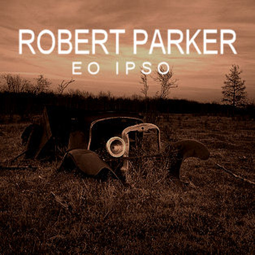 Robert Parker - Eo Ipso (Adagio)