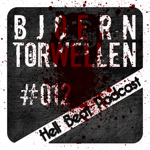 Bjoern Torwellen - Hell Beat Podcast #012