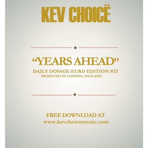 "Daily Dosage Euro Edition #13-""Years Ahead""-Kev Choice"
