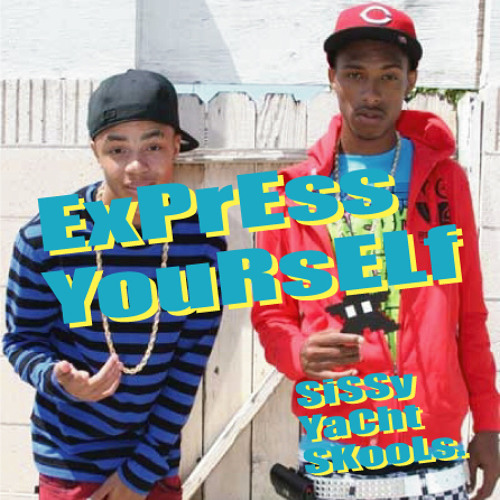 Express Yourself  (Sissy Yacht Skools Remix)