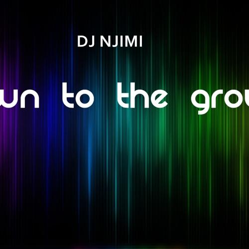 DJ NJIMI - Down to the ground