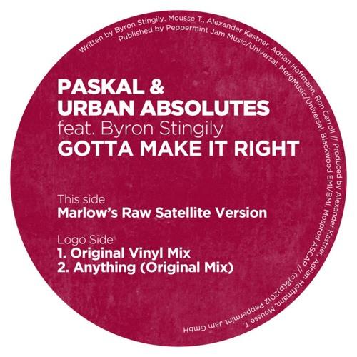 Paskal & Urban Absolutes - Gotta Make It Right feat. Byron Stingily (Digital Bonus)