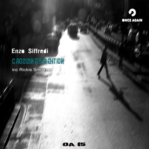 Enzo Siffredi : Crossing Brighton ( Original Mix ) clip