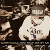 GUNFIYAAAA MINI TRAP MIX BY SAI (FREE DOWNLOAD)