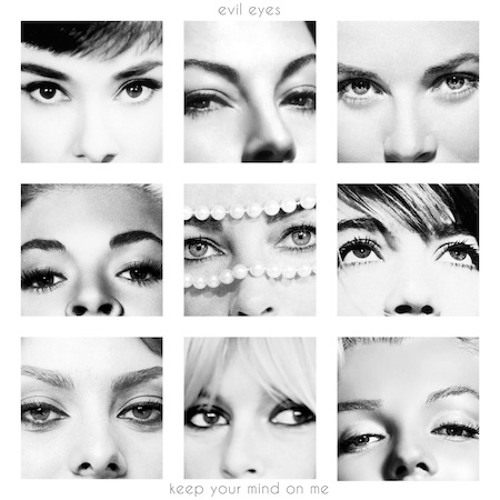 "Evil Eyes ""Keep Your Mind On Me"""