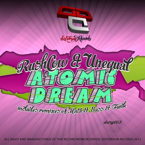 DSTRG003 RushCow & Unequal - Atomic Dream ( Mata remix)