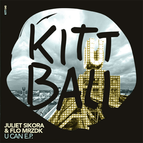2. Juliet Sikora and Flo Mrzdk -U Can (preview) U CAN E.P.