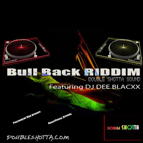 Bull Back Riddim Remix Promo by DJ Blacxx