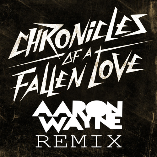 Bloody Beetroots - Chronicles of a Fallen Love [Aaron Wayne Remix]