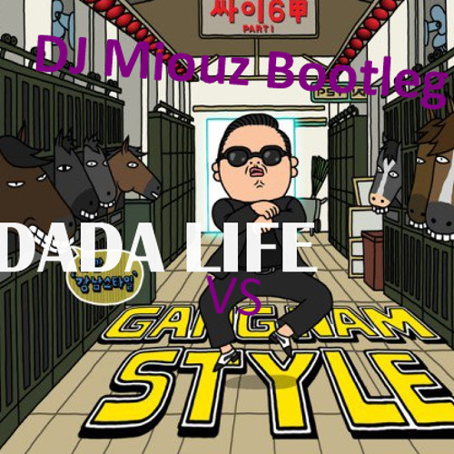 Dada Life vs Psy - You Will Gangnam Style (DJ Miouz Bootleg)