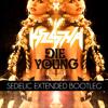 Kesha - Die Young (Sedelic Extended Bootleg) *FREE DOWNLOAD*