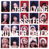 The Living Sisters - Can You Get To That?