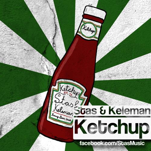 Stas & Keleman - Ketchup (Hataah Remix) [FREE DL]