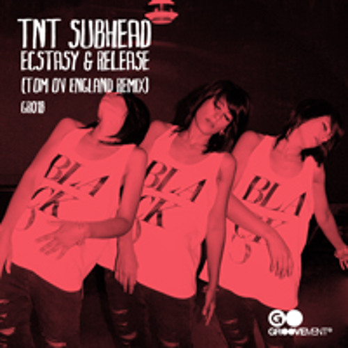 TNT SUBHEAD - Ecstasy & release (incl. TOM OV ENGLAND rmx) (GR018)