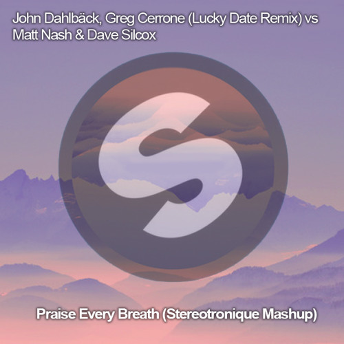 Praise Every Breath (Stereotronique Bootleg Mashup)