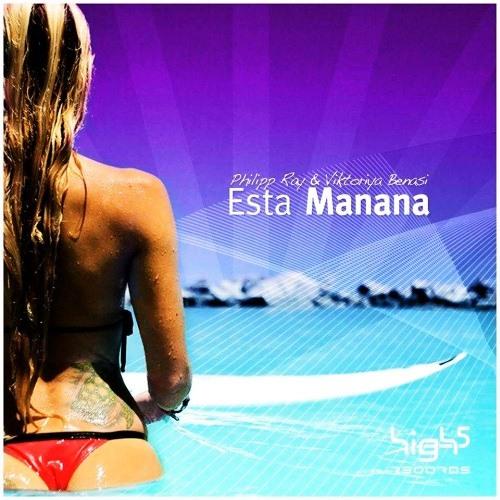 Philipp Ray & Viktoriya Benasi - Esta Manana [Chris Silvertune Un-Official Bootleg Remix]