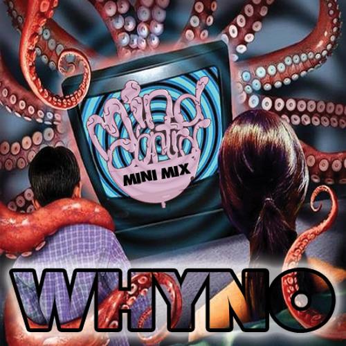 Whyno - Mind Control MiniMix