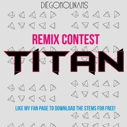 Diego Molinams - Titan (Mario Coka Remix)
